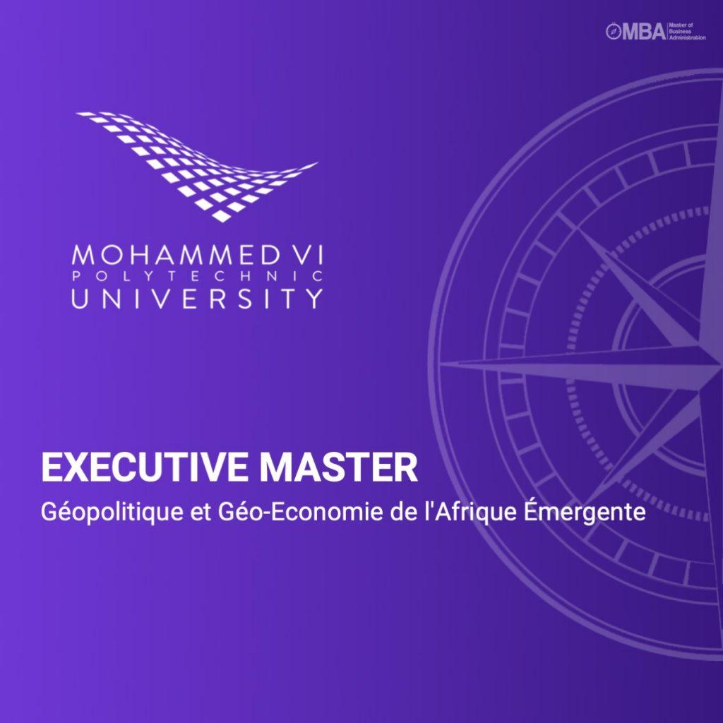 Exécutive Master en Géopolitique et Géo-Economie - UM6P