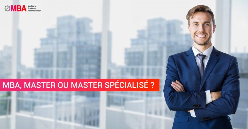 MBA, Master ou Master Spécialisé ? MBA.MA