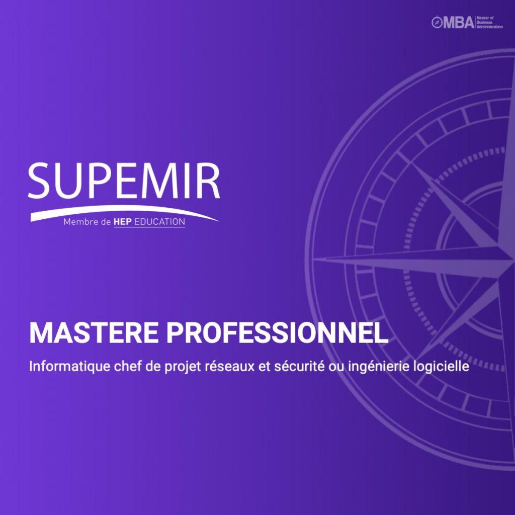 Mastere professionnel informatique réseaux et sécurité ou ingénierie logicielle - Supemir