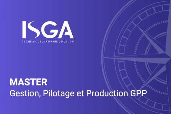 Master Gestion, Pilotage et Production GPP-ISGA