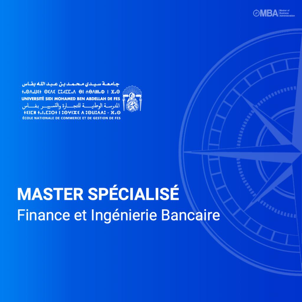Master spécialisé en finance et ingénierie bancaire - ENCG F