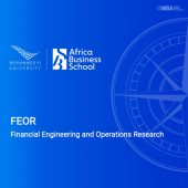 FEOR Financial Engineering and Operations Research Africa Business School FEOR Financial Engineering and Operations Research Africa Business School I MBA.ma