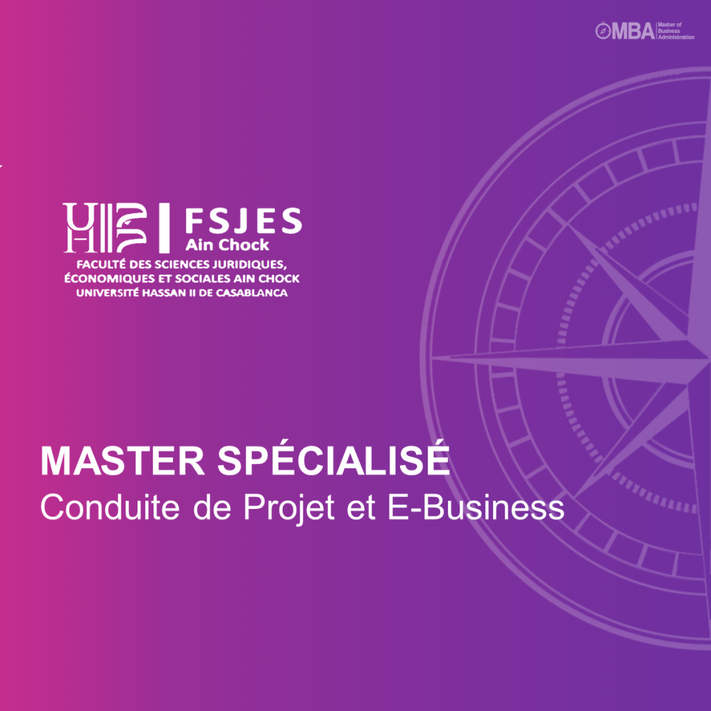 Master spécialisé en Conduite de Projet et E-Business – FSJES Ain Chock Casablanca