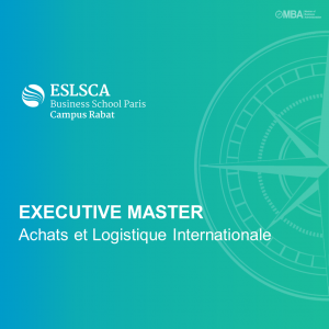 Master Exécutif Achats et Logistique Internationale – ESLSCA I MBA.ma