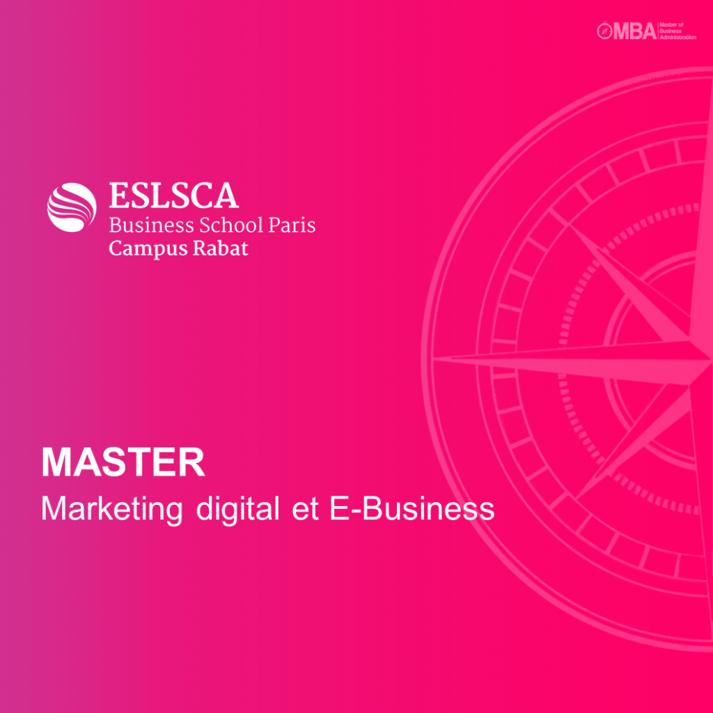Master Marketing digital et E-Business - ESLSCA I MBA.ma