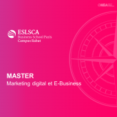 Master Marketing digital et E-Business - ESLSCA I MBA.ma