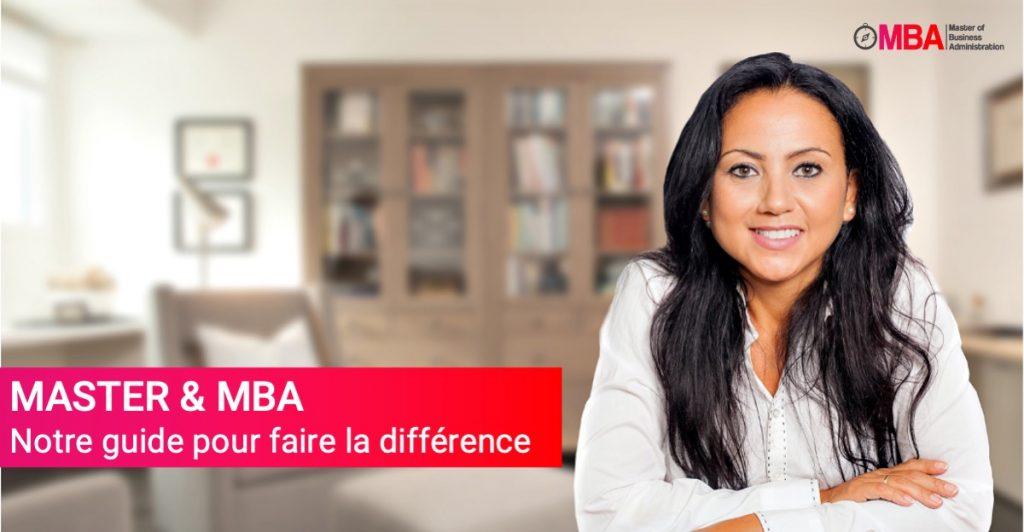 MASTER & MBA Notre guide pour faire la différence